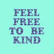 Free To Be Kind Art Print