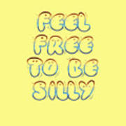 Free To Be Silly Art Print