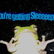 Frog  You're Getting Sleeeeeeepy Art Print