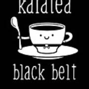Funny Karate Design Karatea Black Belt White Light Art Print