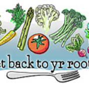 Get Back To Yr Rootz Art Print