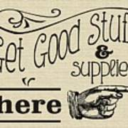 Get Good Stuff Art Print