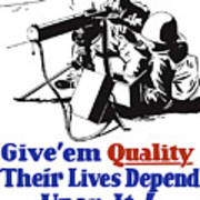 Give Em Quality Their Lives Depend On It Art Print