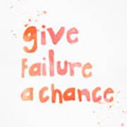 Give Failure A Chance Art Print