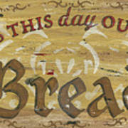 Give Us This Day Our Daily Bread Art Print