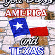 God Bless Amreica And Texas 3 Art Print