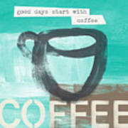 Good Days Start With Coffee In Blue- Art By Linda Woods Art Print