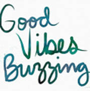 Good Vibes Buzzing- Art By Linda Woods Art Print