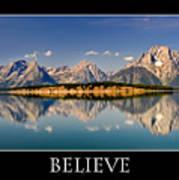 Grand Tetons - Believe Art Print