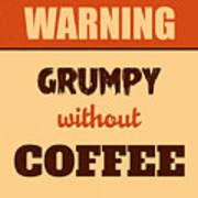 Grumpy Without Coffee Art Print