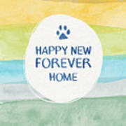 Happy New Forever Home- Art By Linda Woods Art Print