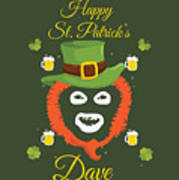 Happy St Patrick's Dave League Of Gentlemen Inspired Papa Lazarou  Art Print