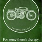 Harley Davidson Model 10b,1914 For Some There's Therapy, For The Rest Of Us There's Motorcycles Art Print