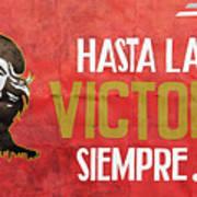 Hasta la Victoria Siempre Art Print