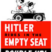 Hitler Rides In The Empty Seat Art Print by War Is Hell Store