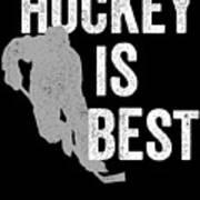 Hockey Is Best White Ice Gift Light Art Print