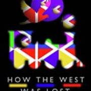 How The West Was Lost Art Print