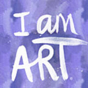 I Am Art Painted Blue And White- By Linda Woods Art Print