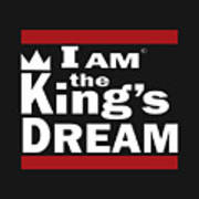 I Am The Kings Dream Art Print
