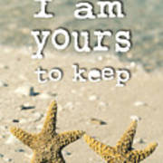 I Am Yours To Keep Art Print