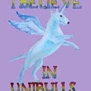 I Believe In Unibulls Art Print