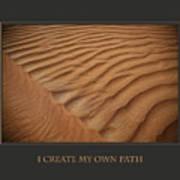 I Create My Own Path Art Print