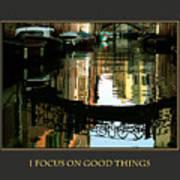 I Focus On Good Things Venice Art Print