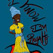 I Know Im Royalty Girl Art Print