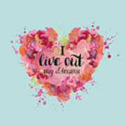 I Live Out My Dreams II Art Print