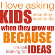 I Love Asking Kids Phrase Art Print