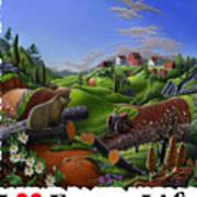 I Love Farm Life - Groundhog - Spring In Appalachia - Rural Farm Landscape Art Print