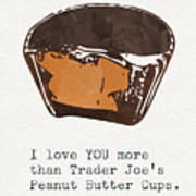 I Love You More Than Peanut Butter Cups Art Print