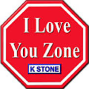 I Love You Zone Art Print