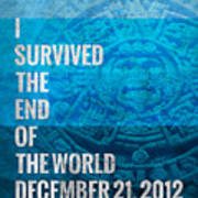 I Survived The End Of The World Art Print