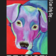 If The World Is Going To The Dogs I Can Only Say Rejoice Art Print