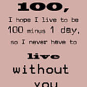 If You Live To Be 100 Art Print