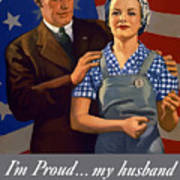 I'm Proud... My Husband Wants Me To Do My Part Art Print