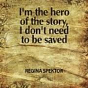 I'm The Hero Art Print