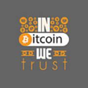 In Bitcoin We Trust Art Print