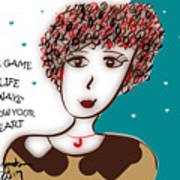 In The Game Of Life Always Follow Your Heart Art Print
