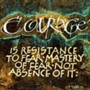 Inspirational Saying Courage Art Print
