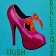 Irish Burlesque Shoe    Art Print