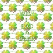 Irish I Had A Beer Typography Art Print