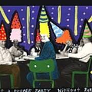 It Is Not A Proper Party Without Hats Art Print
