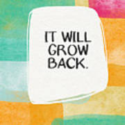 It Will Grow Back- Art By Linda Woods Art Print