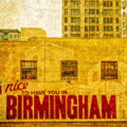 It's Nice To Have You In  To Birmingham Art Print