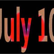 July 10 Art Print