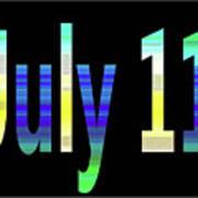 July 11 Art Print