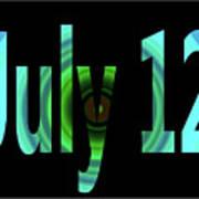 July 12 Art Print