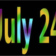July 24 Art Print